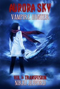 Aurora Sky:  Vampire Hunter, by Nikki Jefford