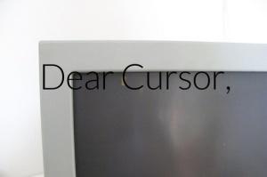 dear cursor
