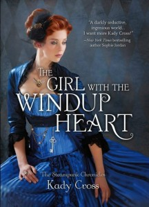 The Girl with the Windup Heart, by Kady Cross (Harlequin Teen)
