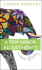 AFewMinorAdjustments_Memoir_Cover_Kephart_hr